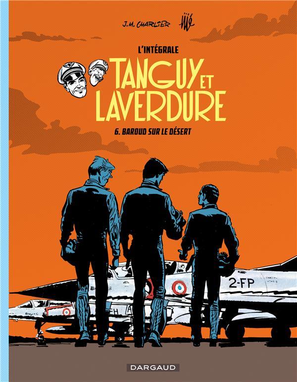 TANGUY ET LAVERDURE (INTEGRALE - LES AVENTURES DE TANGUY ET LAVERDURE - INTEGRALES - TOME 6 - BAROUD