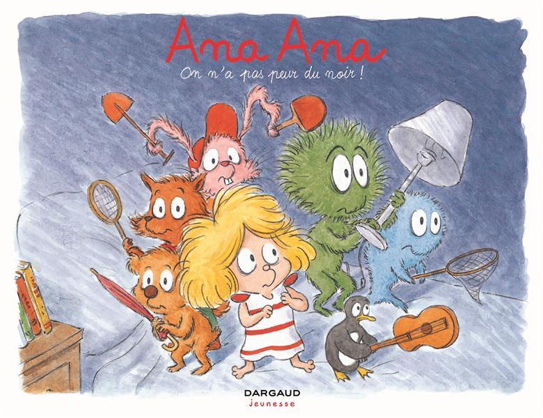 ON N'A PAS PEUR DU NOIR ! - ANA ANA - T7