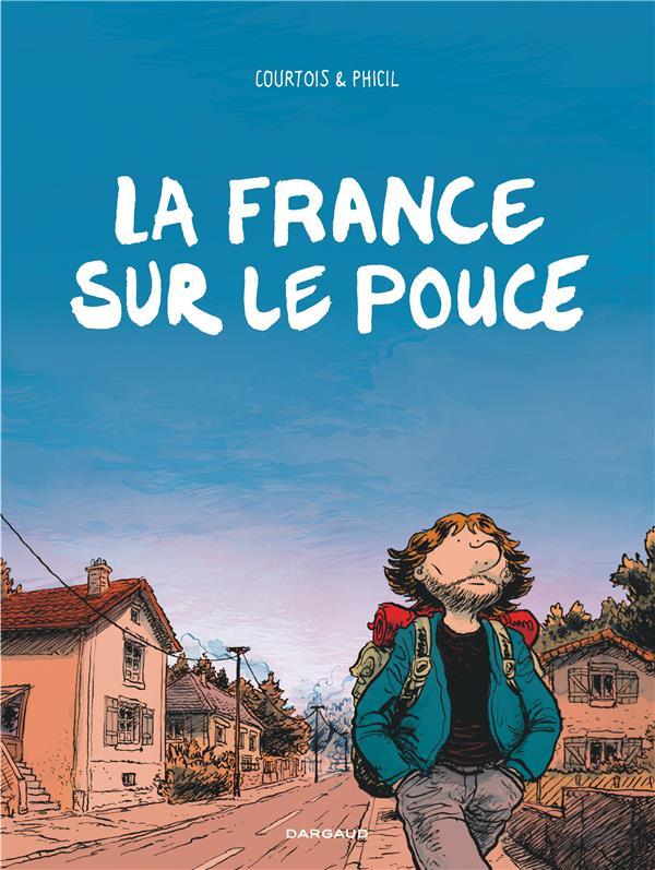 LA FRANCE SUR LE POUCE - FRANCE SUR LE POUCE (LA) - TOME 0 - FRANCE SUR LE POUCE (LA)