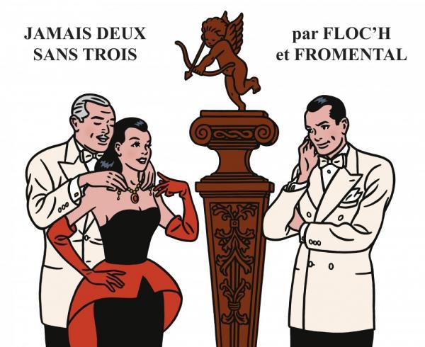 JAMAIS DEUX SANS TROIS