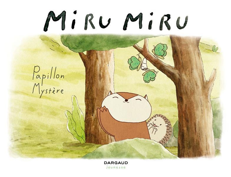 MIRU MIRU - TOME 4 - PAPILLON MYSTERE