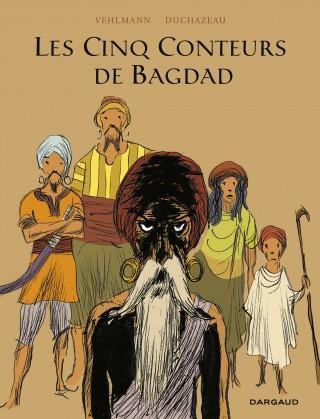 LES CINQ CONTEURS DE BAGDAD LES CINQ CONTEURS DE BAGDAD