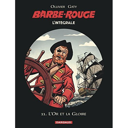 BARBE-ROUGE - INTEGRALES - TOME 11 - L'OR ET LA GLOIRE - BARBE ROUGE (INTEGRALE)