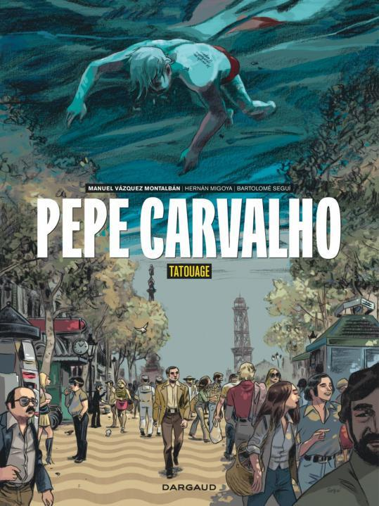 PEPE CARVALHO T1 PEPE CARVALHO - TOME 1 - PEPE CARVALHO - TOME 1