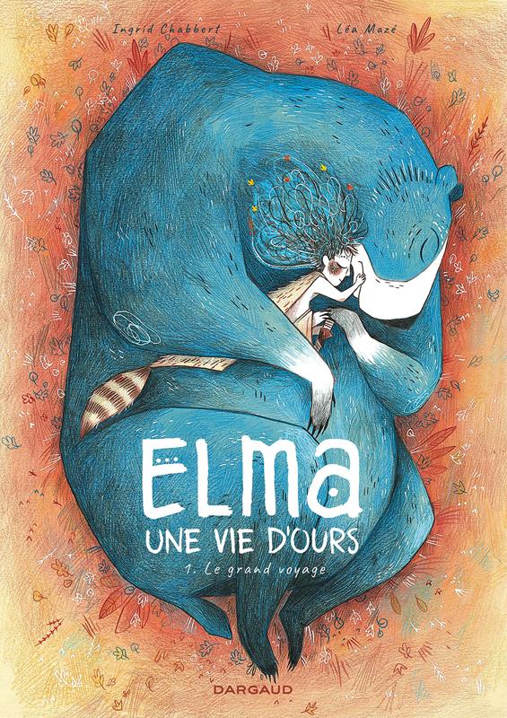 ELMA,UNE VIE D'OURS - ELMA, UNE VIE D'OURS - TOME 1 - ELMA, UNE VIE D'OURS - TOME 1