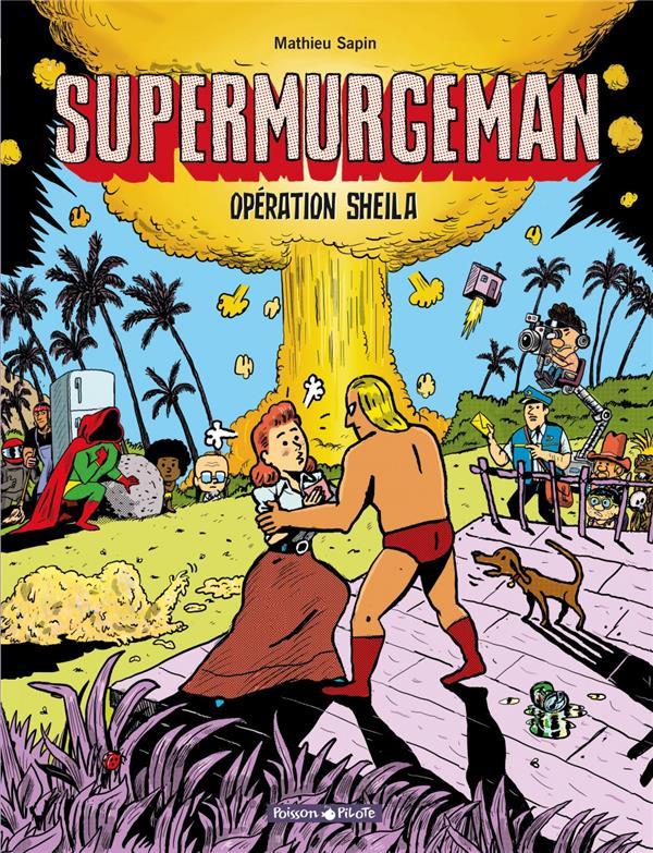 SUPERMURGEMAN - TOME 4 - OPERATION SHEILA