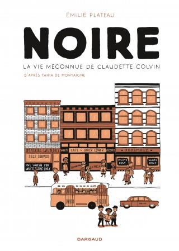 NOIRE, LA VIE MECONNUE DE CLAUDETTE COLVIN - NOIRE, VIE MECONNUE CLAUDETTE