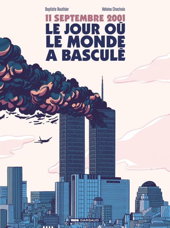 11 SEPTEMBRE 2001, LE JOUR OU LE MONDE A BASCULE