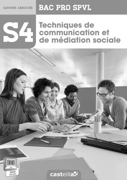 SPVL 4 TECHNIQUES COMMUNICATION ET MEDIATION SOCIALE 2E 1E TERM BAC PRO PROF