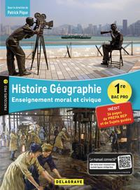 HISTOIRE GEOGRAPHIE ENSEIGNEMENT MORAL ET CIVIQUE (EMC) 1RE BAC PRO (2018)