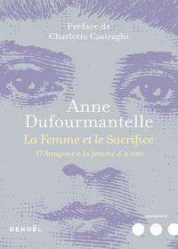 LA FEMME ET LE SACRIFICE - D'ANTIGONE A LA FEMME D'A COTE