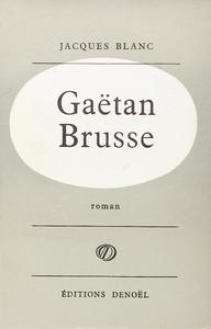 GAETAN BRUSSE