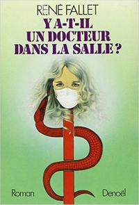 Y A-T-IL UN DOCTEUR DANS LA SALLE ?