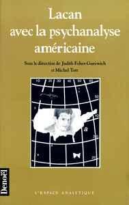 Lacan avec la psychanalyse américaine