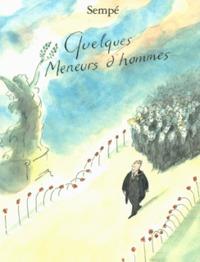QUELQUES MENEURS D'HOMMES