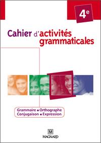 CAHIER D'ACTIVITES GRAMMATICALE 4E