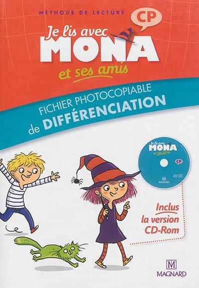 JE LIS AVEC MONA ET SES AMIS CP FICHIER DIFFERENCIATION + CD ROM