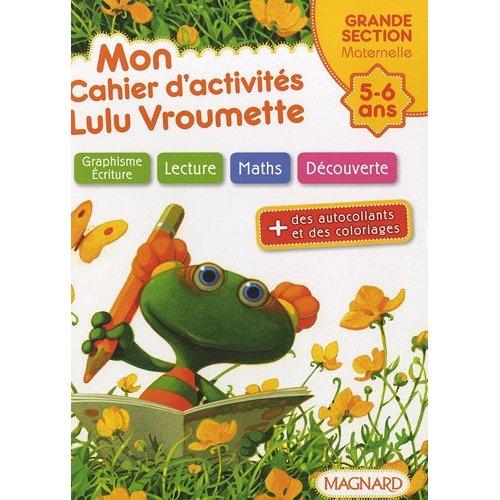 MON CAHIER D'ACTIVITES LULU VROUMETTE GS 5 / 6 ANS