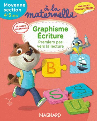 2016 A LA MATERNELLE GRAPHISME ECRITURE MS 4 - 5 ANS PREMIERS PAS VERS LECTURE