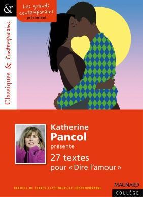 N.173 KATHERINE PANCOL PRESENTE VINGT RECITS SUR LE SENTIMENT AMOUREUX