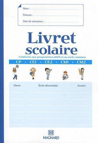 2012 LIVRET SCOLAIRE DE L'ECOLE ELEMENTAIRE CP CM2