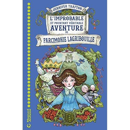 IMPROBABLE ET POURTANT VERITABLE AVENTURE DE PARCIMONIE LAGRIBOUILLE (L)