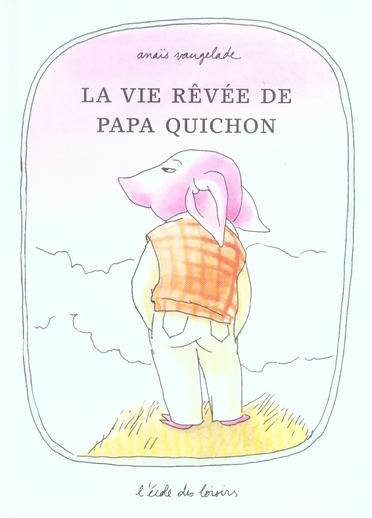 VIE REVEE DE PAPA QUICHON