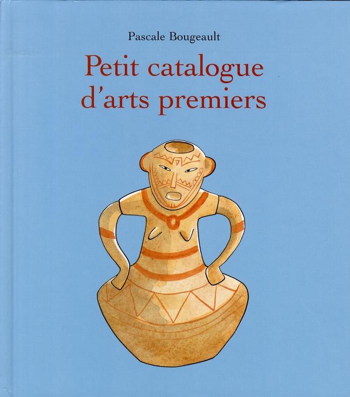 PETIT CATALOGUE D ARTS PREMIERS
