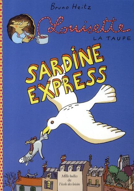 LOUISETTE LA TAUPE SARDINE EXPRESS
