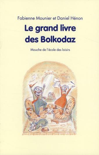GRAND LIVRE DES BOLKODAZ (LE)