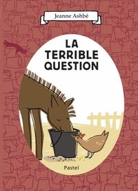 TERRIBLE QUESTION (LA)