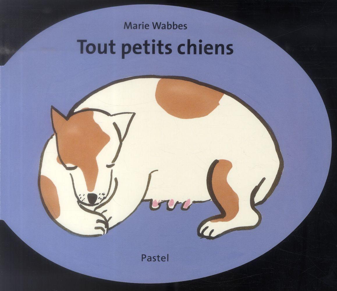 TOUT PETITS CHIENS