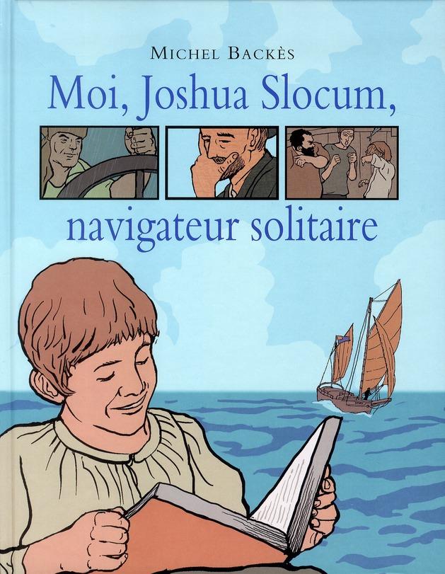 MOI JOSHUA SLOCUM NAVIGATEUR SOLITAIRE