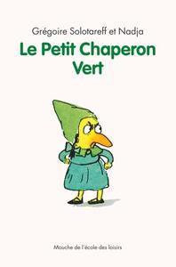 PETIT CHAPERON VERT (LE) NOUVELL EDITION