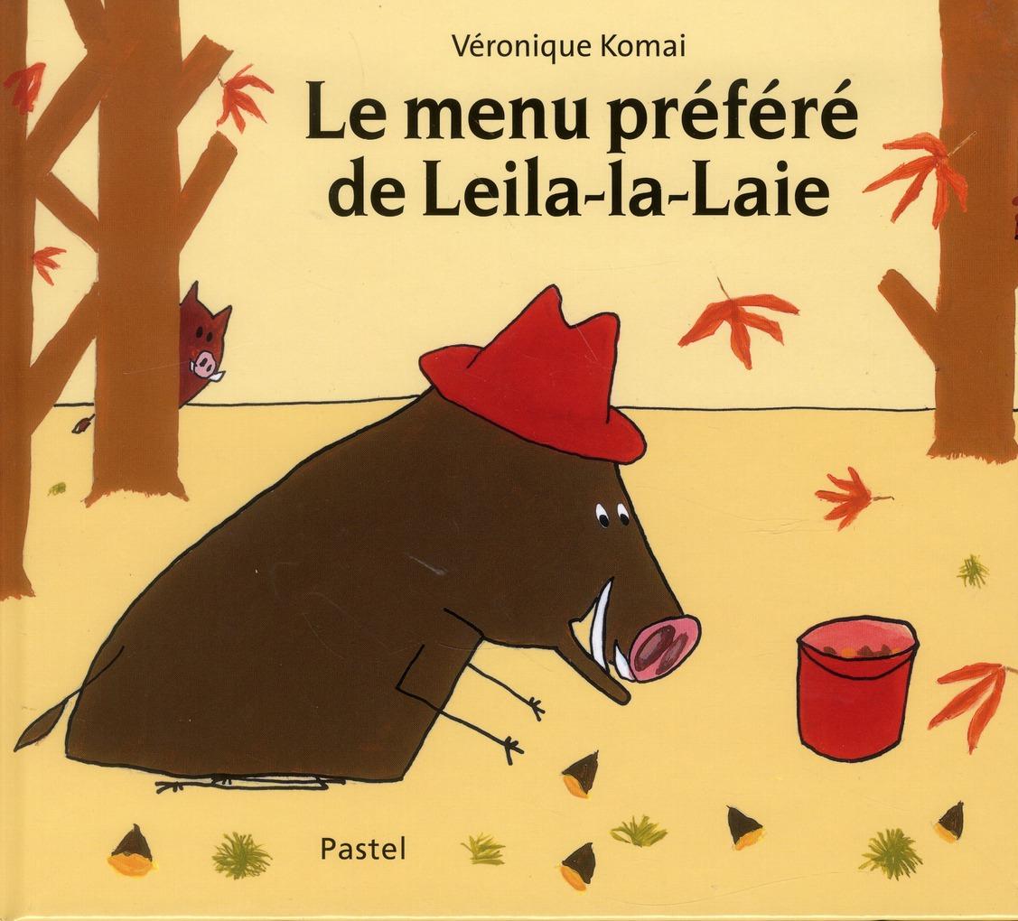 MENU PREFERE DE LEILA LA LAIE (LE)