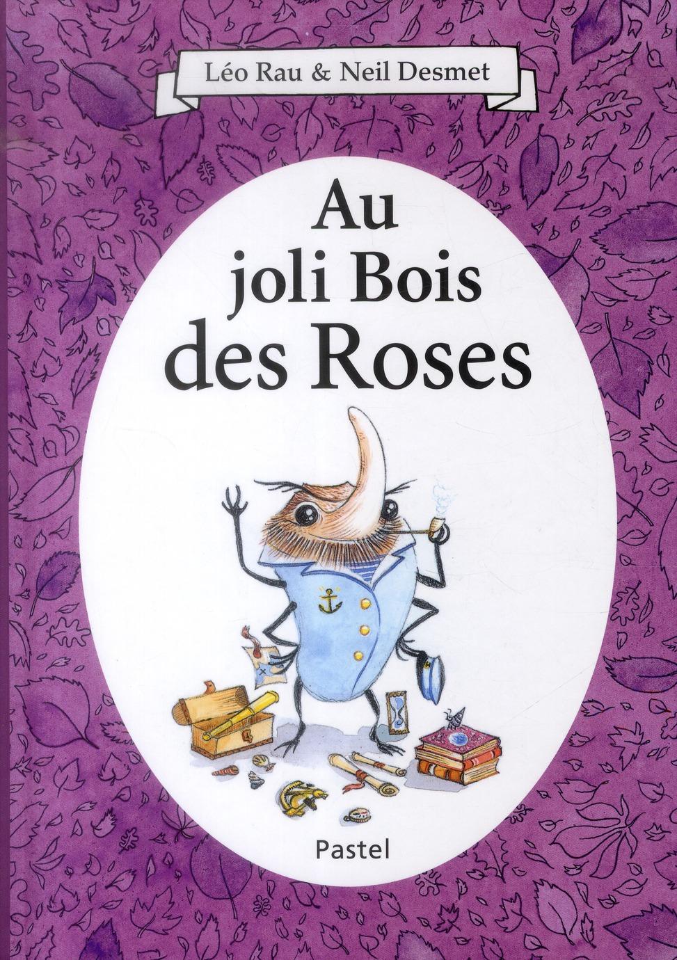 AU JOLI BOIS DES ROSES