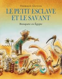 PETIT ESCLAVE ET LE SAVANT (LE)