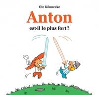 ANTON EST IL LE PLUS FORT