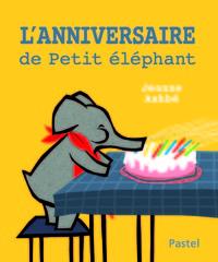 L'ANNIVERSAIRE DE PETIT ELEPHANT