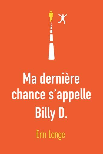 MA DERNIERE CHANCE S'APPELLE BILLY D.