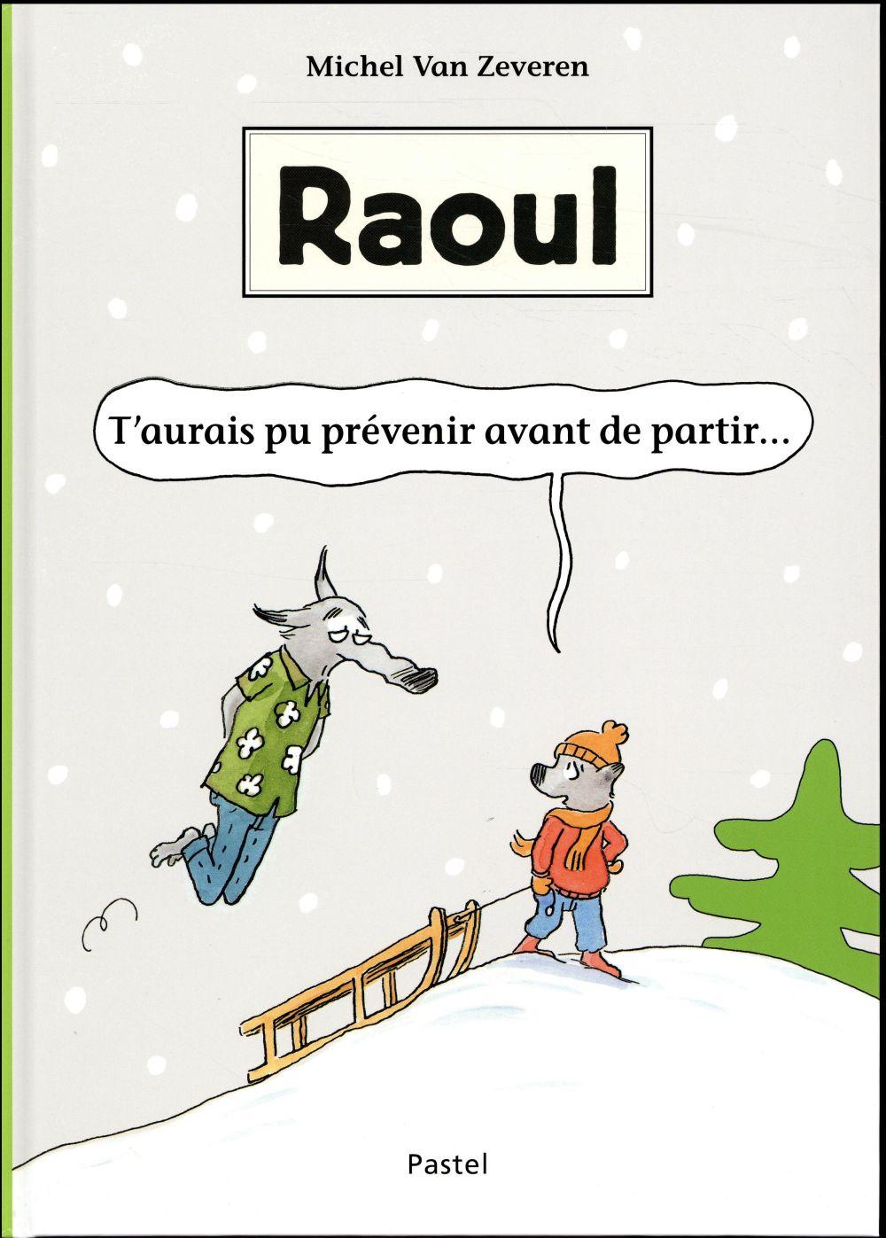 RAOUL T AURAIS PU PREVENIR AVANT DE PART