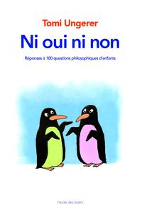 NI OUI NI NON - REPONSES A 100 QUESTIONS PHILOSOPHIQUES D'ENFANTS