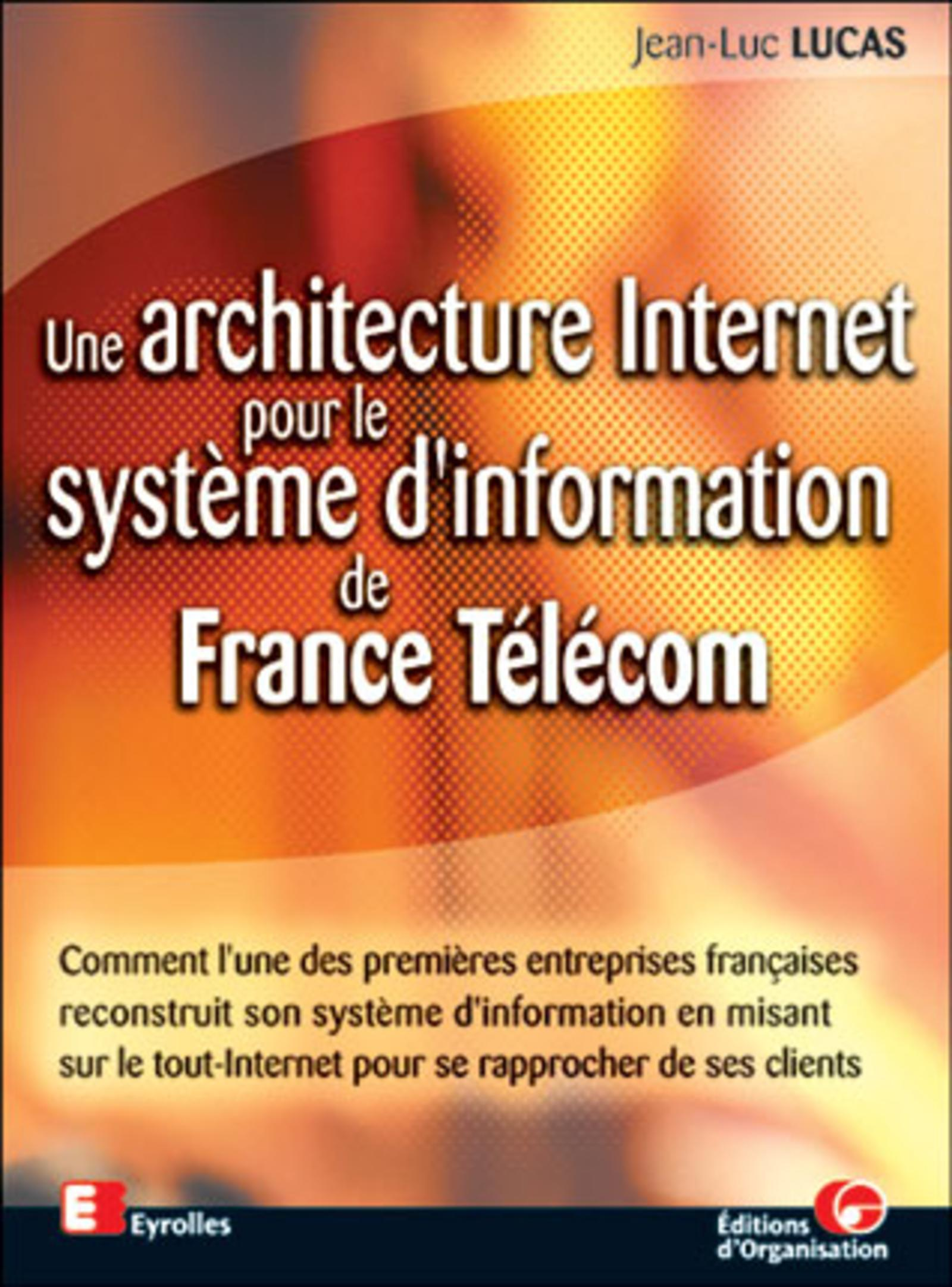 ARCHITECTURE INTERNET POUR SYSTEME INFORMATION DE FRANCE TELECOM