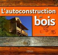 L'AUTOCONSTRUCTION EN BOIS