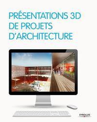 PRESENTATIONS 3D DE PROJETS D'ARCHITECTURE