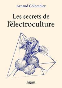 LES SECRETS DE L ELECTROCULTURE