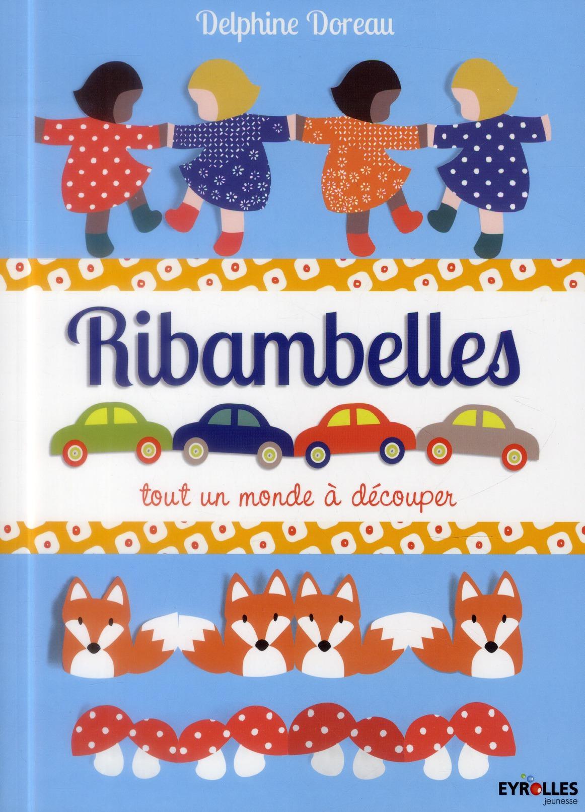 RIBAMBELLES. TOUT UN MONDE A DECOUPER - TOUT UN MONDE A DECOUPER.