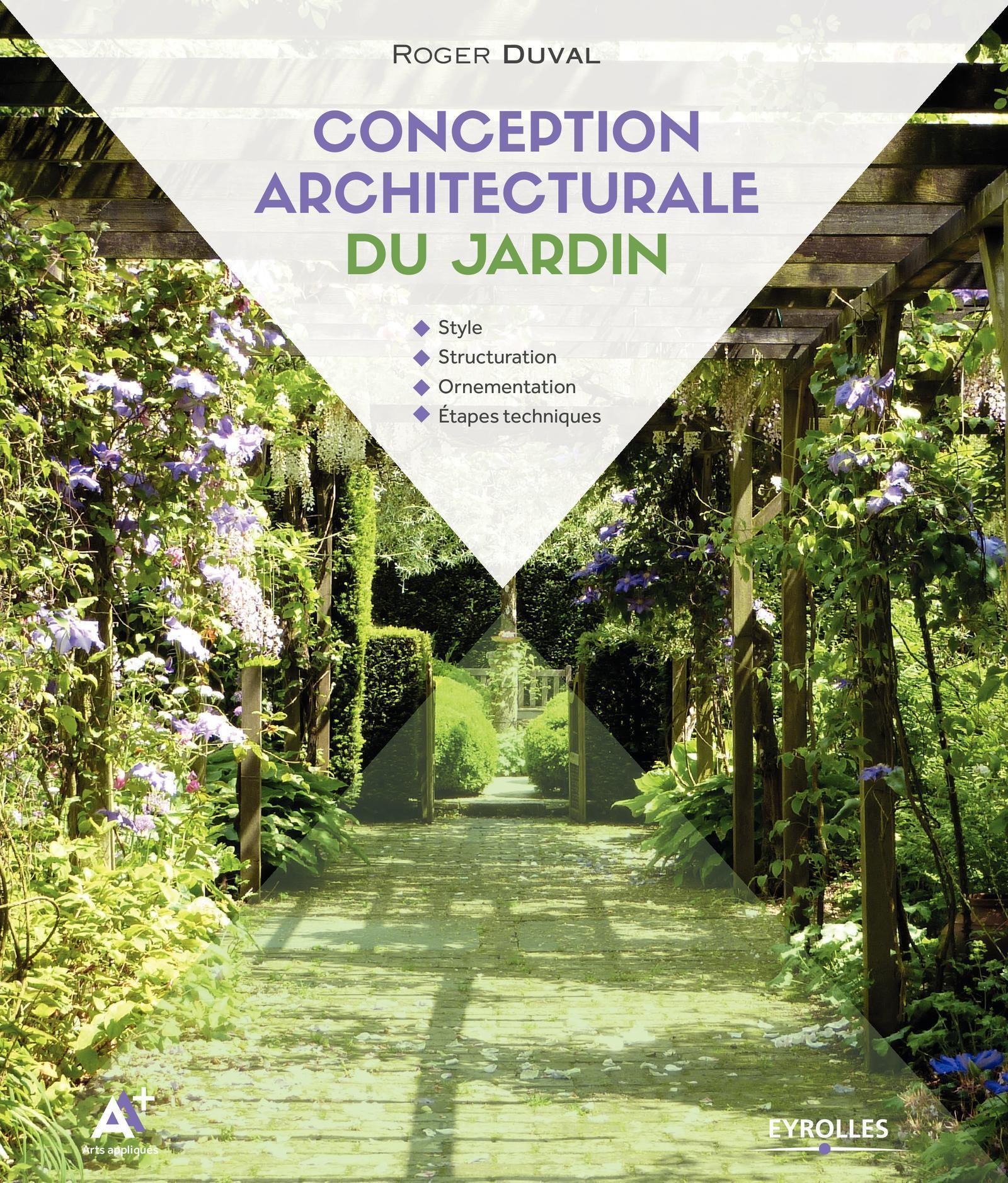 CONCEPTION ARCHITECTURALE DU JARDIN  STYLE  STRUCTURATION  ORNEMENTATION  ETAPE