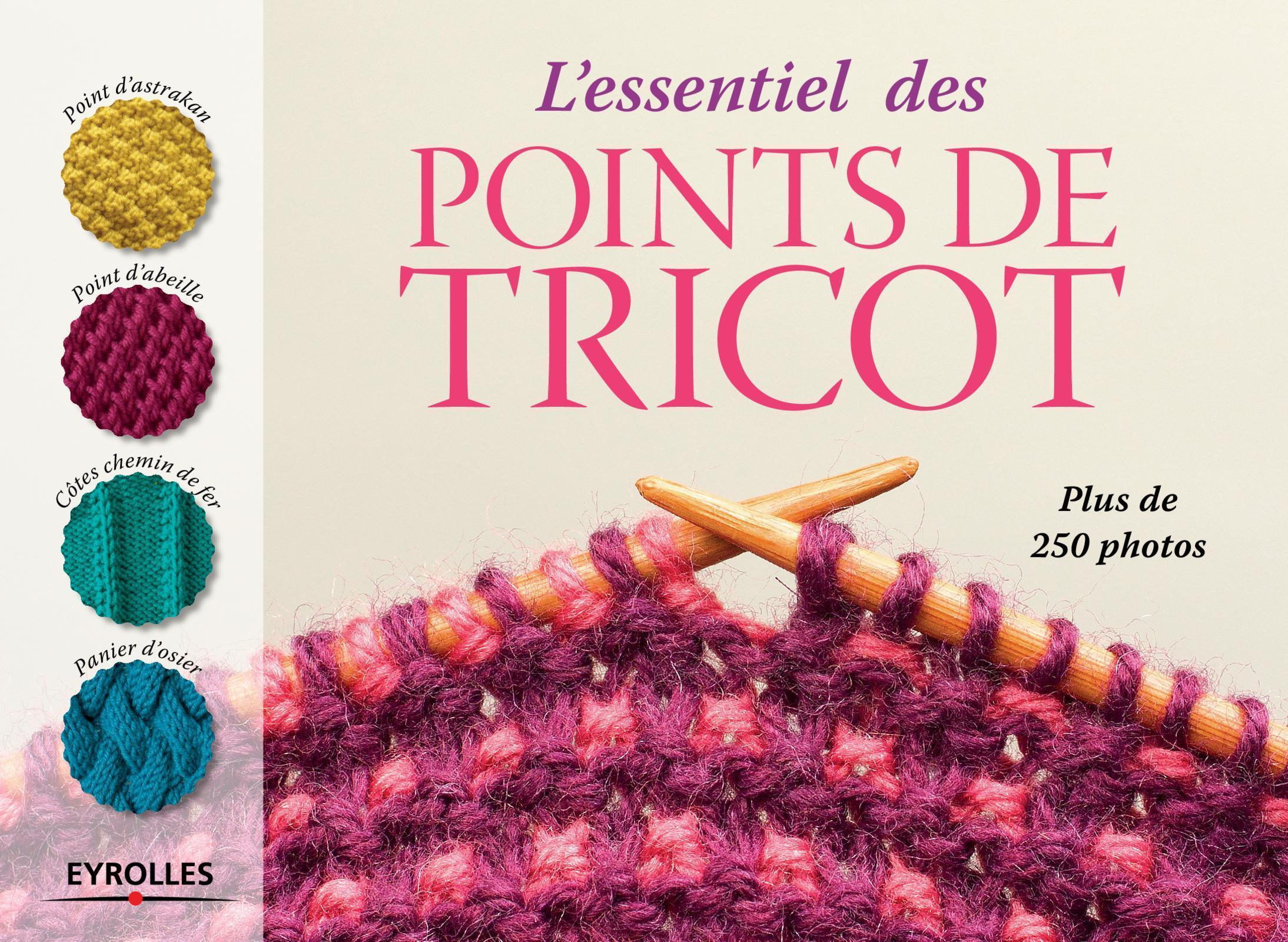 L ESSENTIEL DES POINTS DE TRICOT  PLUS DE 250 PHOTOS