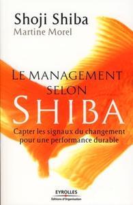 LE MANAGEMENT SELON SHIBA CAPTER LES SIGNAUX DU CHANGEMENT POUR UNE PERFORMANCE DURABLE